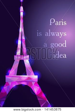 Eiffel tower concept pink diamante design on dark background. Text Paris is good idea. Symbol of France and Paris. Purple shane crystal design. Vector illustration.