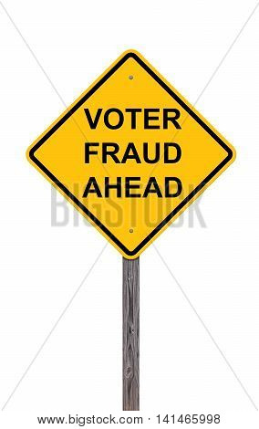 Caution Sign Isolated On White - Voter Fraud Ahead