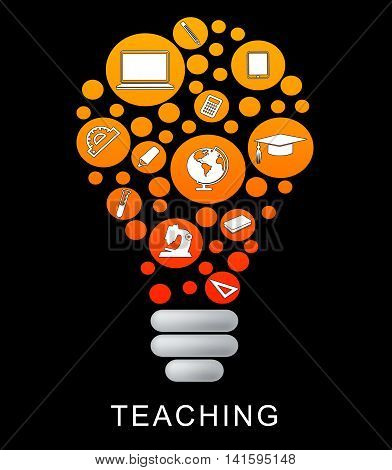 Teaching Lightbulb Means Give Lessons And Educate