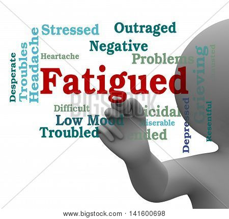 Fatigued Word Shows Lack Of Energy 3D Rendering