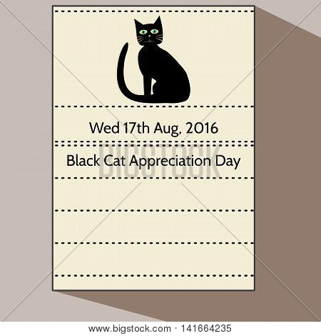 Black Cat Appreciation Day - Stylized cartoon calendar letter of 17th august 2016 with cute sitting animal silhouette. Do blank lines may be something to add.
