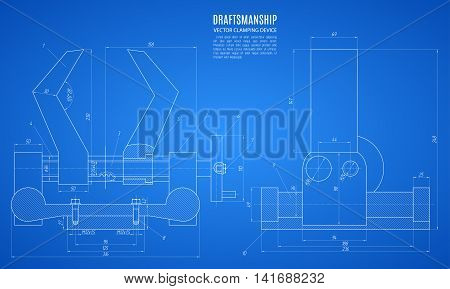 blueprint of the clamping device technical drawing construction plan or project on the blue background. stock vector illustration eps10