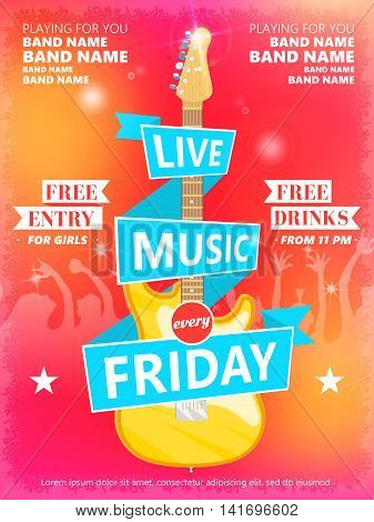 Live Music Every Friday vector poster template. Ideal for printable concert promotion in clubs, bars, pubs and public places. Music themed wall art with cool typography part and guitar.