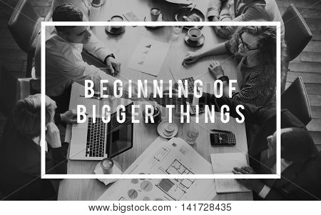 Beginning of Bigger Things Aspirations Startup Concept