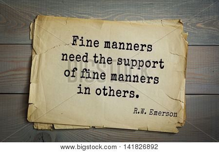 Aphorism Ralph Waldo Emerson (1803-1882) - American essayist, poet, philosopher, social activist quote. Fine manners need the support of fine manners in others.