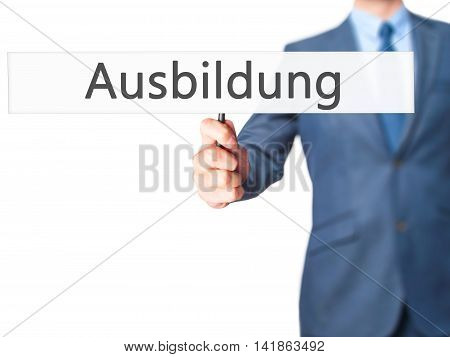 Ausbildung (education In German) - Business Man Showing Sign
