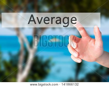 Average - Hand Pressing A Button On Blurred Background Concept On Visual Screen.