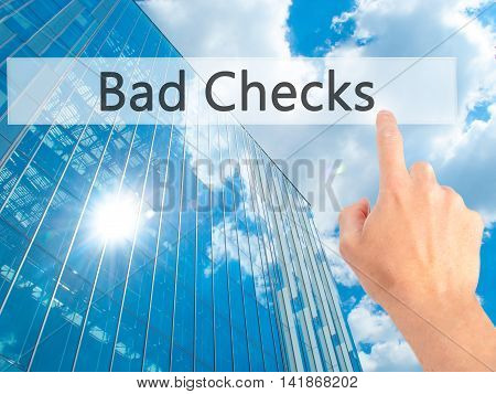 Bad Checks - Hand Pressing A Button On Blurred Background Concept On Visual Screen.