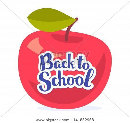 Vector colorful illustration of big red apple with green leaf and text back to school isolated on white background. Bright school design for web site advertising banner poster brochure board