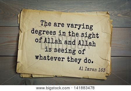 Islamic Quran Quotes.The are varying degrees in the sight of Allah and Allah is seeing of whatever they do.