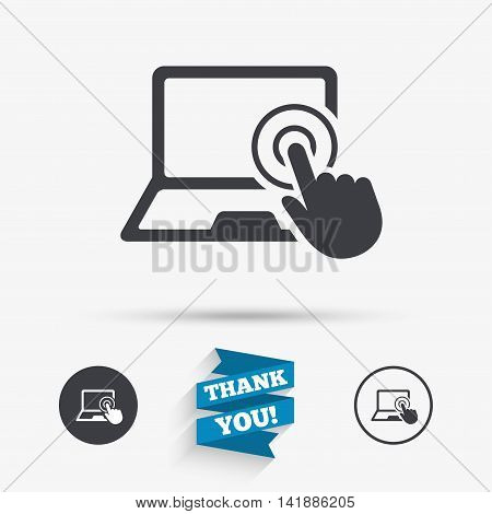 Touch screen laptop sign icon. Hand pointer symbol. Flat icons. Buttons with icons. Thank you ribbon. Vector