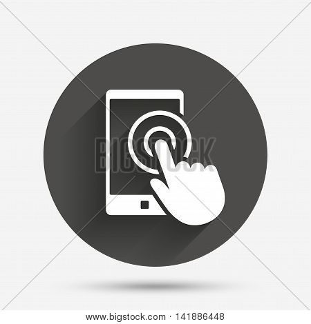 Touch screen smartphone sign icon. Hand pointer symbol. Circle flat button with shadow. Vector
