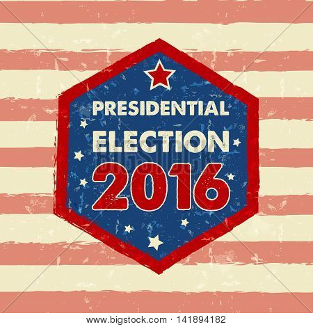 USA presidential election 2016 in hexagon frame with stars, drawn banner, vector