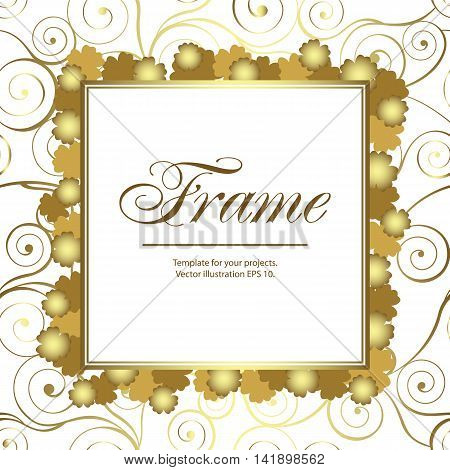 Gold frame with swirls and flowers on white background. Vector illustration.