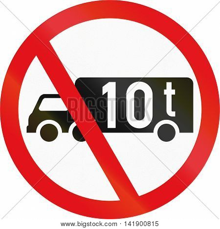 Road Sign Used In The African Country Of Botswana - Goods Vehicles Exceeding 10 Tonnes Prohibited