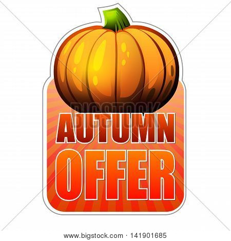 autumn offer - orange label with text and fall pumpkin business concept vector