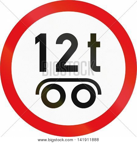 Road Sign Used In The African Country Of Botswana - Vehicles Exceeding 12 Tonnes On A Tandem Axle Pr