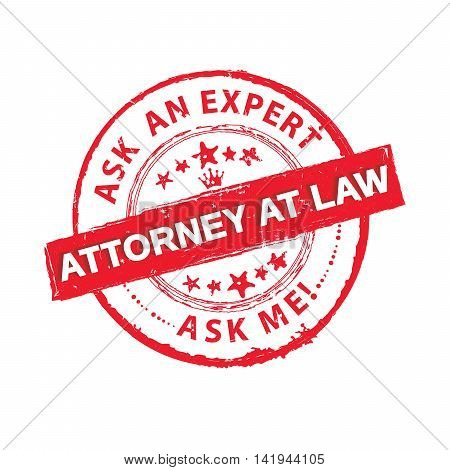 Ask an expert. Attorney at Law. Ask me - red grunge label / sticker. Print colors used.
