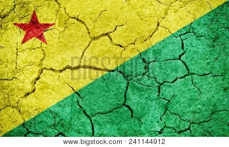 State Of Acre, Region Of Brazil, Flag On Dry Earth Ground Texture Background