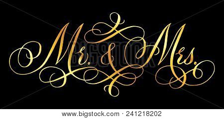 Mr And Mrs Wedding Words.  Mister And Missis. Hand Written Vector Design Element In Shiny Golden Iso