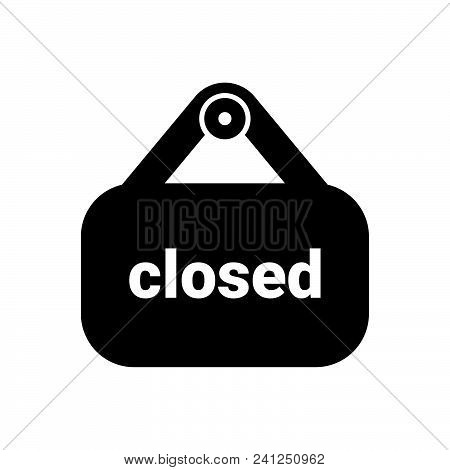 Closed Sign Vector Icon On White Background. Closed Sign Modern Icon For Graphic And Web Design. Clo