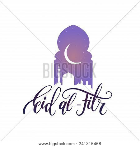 Eid Al-fitr Calligraphy. Translation In English Feast Of Breaking The Fast. Vector Illustration Of I