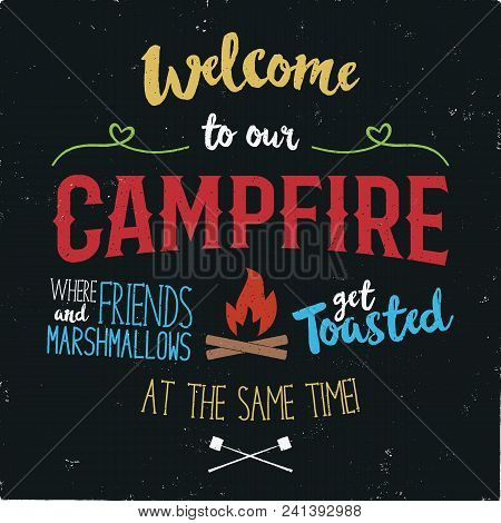 Vintage Typography Poster Illustration. Welcome To Our Campfire With Grunge Effect. Funny T-shirt De