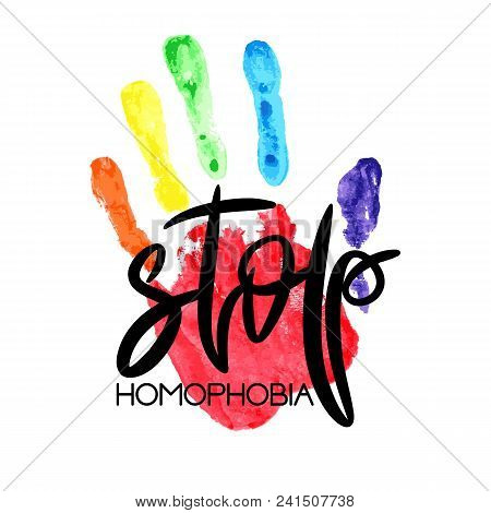 Conceptual Poster With Hand Lettering And Handprint. Black Handwritten Phrase Stop Homophobia And Lg