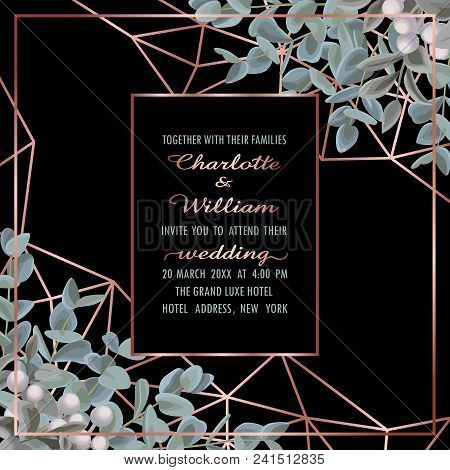 Wedding Invitation Card With Pink Gold Geometric Frame And Eucalyptus On Black Background. Fashion G