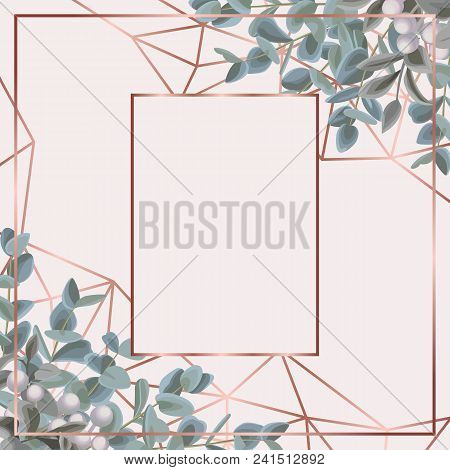 Template Card With Pink Gold Geometric Frame And Eucalyptus On Gentle Pink Background. Fashion Green