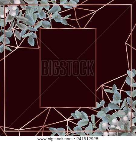 Template Card With Pink Gold Geometric Frame And Eucalyptus On Burgundy Background. Fashion Greenery