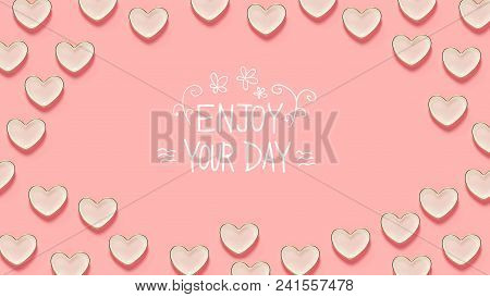 Enjoy Your Day Message With Many Heart Dishes On A Pink Background