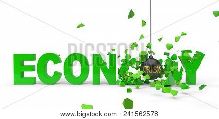 Crisis Named Wrecking Ball Is Breaking Green Economy Word From Right. 3d Illustration For Economy, M