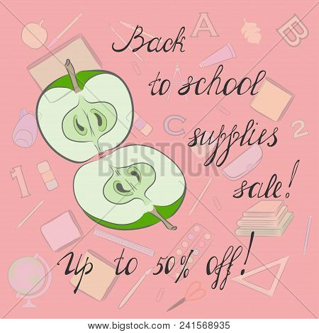 Back To School Sale Poster With Handwritten Lettering, Divided Apple And School Items On The Backgro