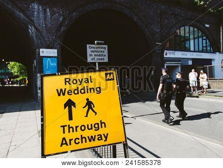Windsor, Berkshire, United Kingdom - May 19, 2018: Police Officers Inspecting Area And Royal Wedding
