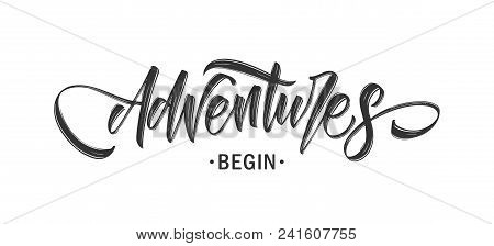 Vector Illustration: Handwritten Modern Brush Lettering Composition Of Adventures Begin