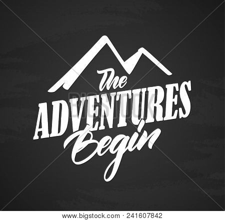 Vector Illustration: Typography Lettering Compositin Of The Adventures Begins On Chalkboard Backgrou