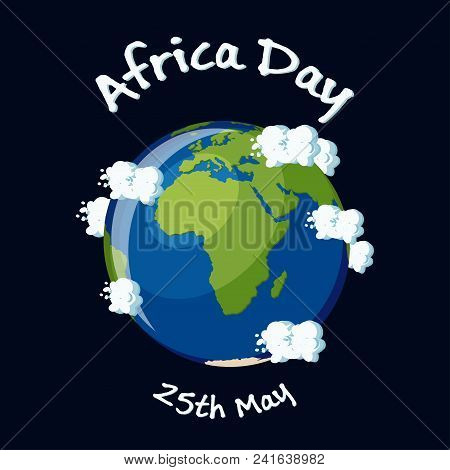 Africa Day Greeting Card With Africa Continent On The Earth Globe, Clouds And Text On Dark Backgroun