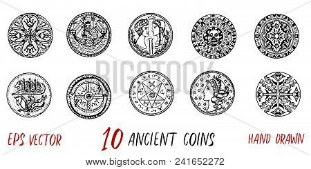 Vintage Collection With Ten Ancient Coins. Hand Drawn Doodle Engraved Illustrations With Graphic Dra