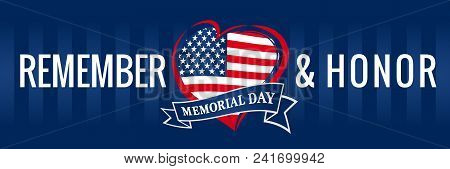 Memorial Day, Remember & Honor With Usa Flag In Heart Banner Blue. Happy Memorial Day Vector Backgro