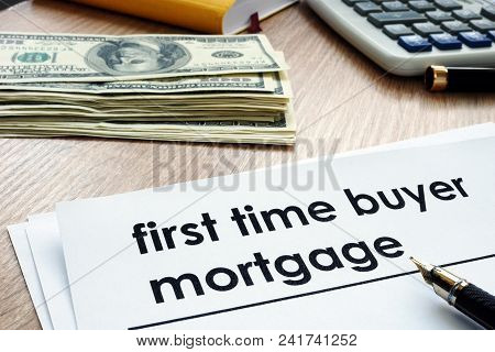 First Time Buyer Mortgage Form On A Desk.