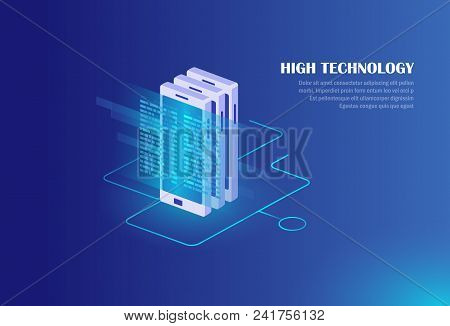 Concept Of Receiving, Processing, And Transmitting Data By A Mobile Device. Isometric Vector Illustr