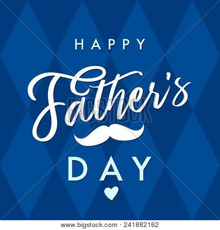 Happy Father`s Day Vector Lettering Navy Blue Background. Happy Fathers Day Calligraphy With Crown A