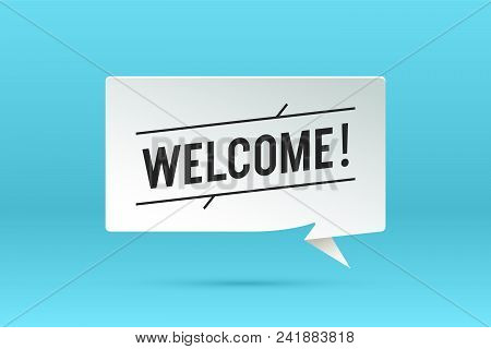 Welcome. Paper Bubble Cloud Talk And Message With Shadow, Text Welcome. White Paper Isolated Cloud T