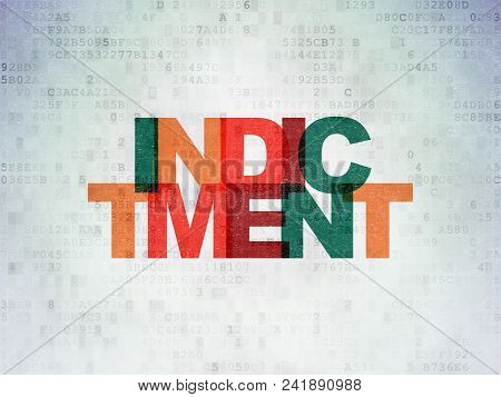 Law Concept: Painted Multicolor Text Indictment On Digital Data Paper Background