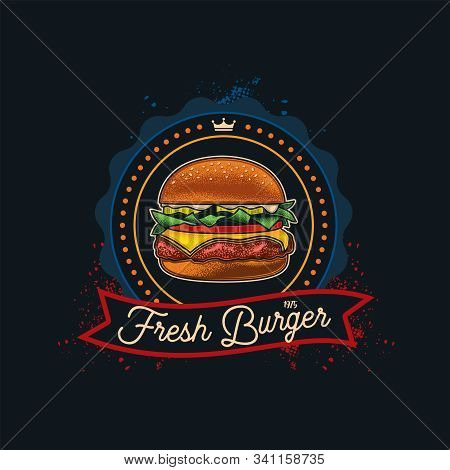 Original Vector Logo Of The Fast Food. Burger With Cutlet, Tomatoes And Herbs In Vintage Style.