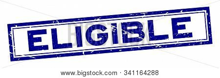 Grunge Blue Eligible Word Square Rubber Seal Stamp On White Background