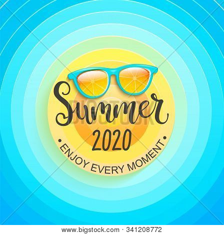 Summer Greeting Banner For Summertime 2020. Sun, Sky And Sunglasses, Enjoy Every Moment. Template Fo