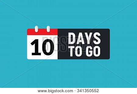 10 Days To Go Last Countdown Icon. Ten Day Go Sale Price Offer Promo Deal Timer, 10 Day Only