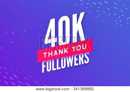 40000 Followers Vector. Greeting Social Card Thank You Followers. Congratulations 40k Follower Desig